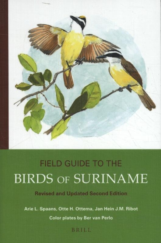 Arie L. Spaans, Otte Ottema, Jan Hein J.M. Ribot, Ber van Perlo,Field Guide to the Birds of Suriname
