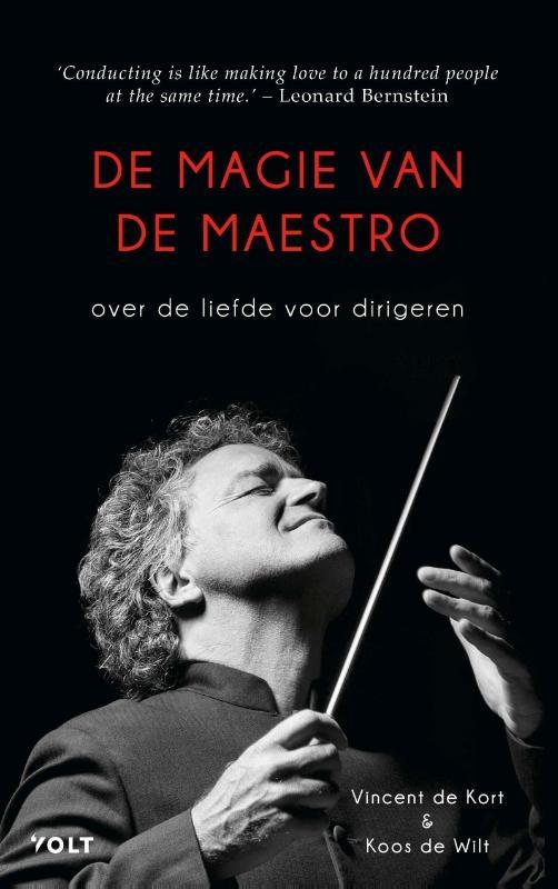 Vincent de Kort, Koos de Wilt,De magie van de maestro