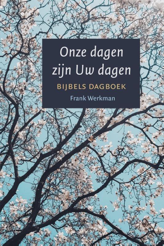 Frank Werkman,Onze dagen zijn Uw dagen