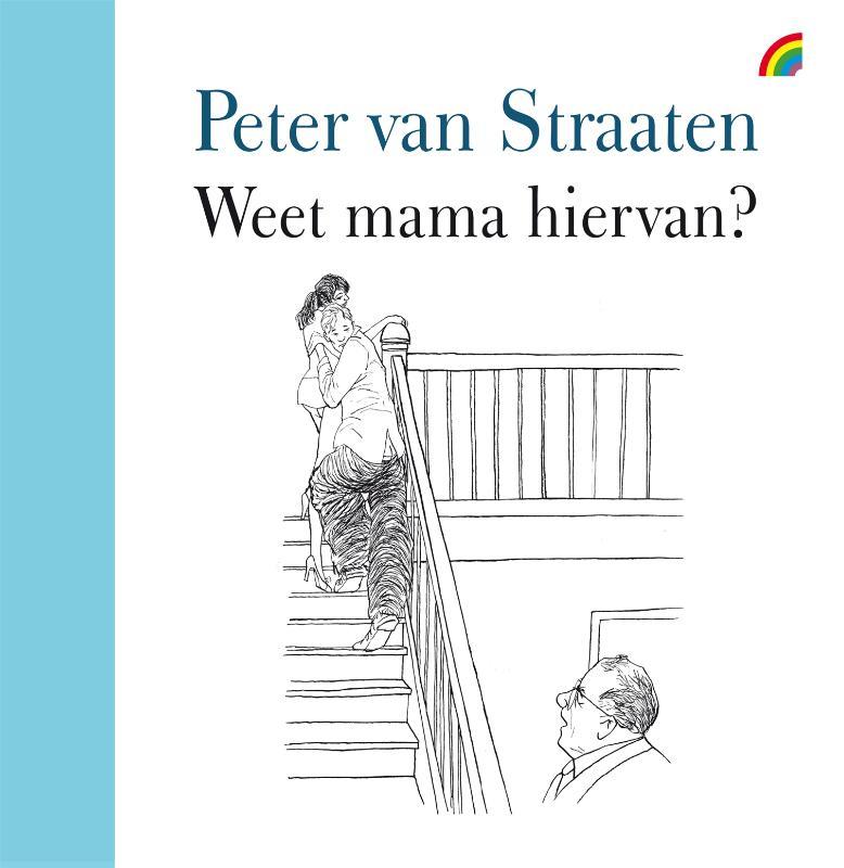 Peter van Straaten,Weet mama hiervan?