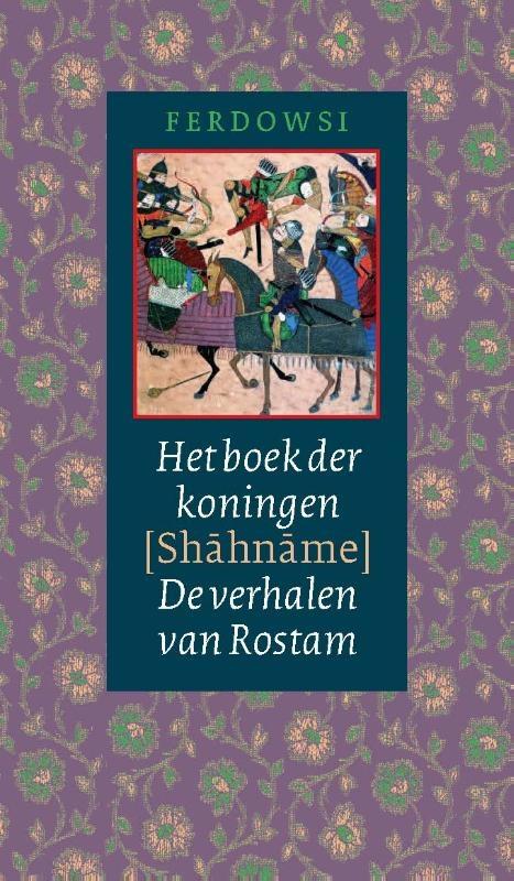 Abolqasem ferdowsi,Het boek der koningen (Shahname)