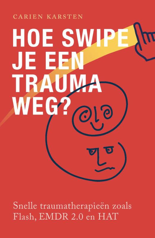 Carien Karsten,Hoe swipe je een trauma weg?