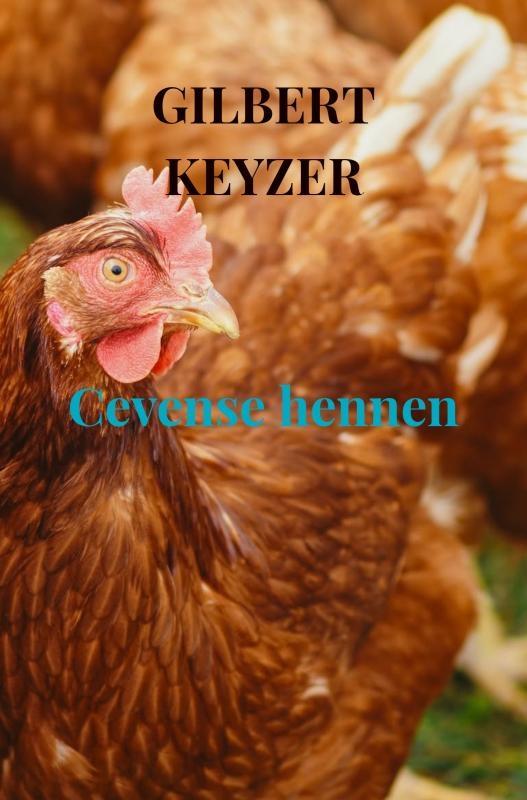 Gilbert Keyzer,Cevense hennen