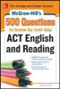 Johnson, Cynthia,McGraw-Hill`s 500 ACT English and Reading Questions to Know by Test Day
