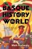 Kurlansky, Mark,The Basque History of the World