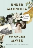 Mayes, Frances,Under Magnolia