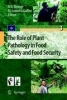 ,The Role of Plant Pathology in Food Safety and Food Security
