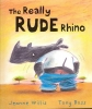 Willis, Jeanne,Really Rude Rhino