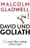 Gladwell, Malcolm,David und Goliath