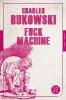 Bukowski, Charles,Fuck Machine