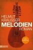 Krausser, Helmut,Melodien