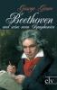 Grove, George,Beethoven und seine neuen Symphonien