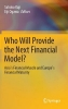 ,Who Will Provide the Next Financial Model?