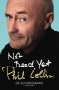 <b>Phil  Collins</b>,Not Dead Yet