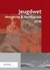 ,<b>Jeugdwet wetgeving & rechtspraak 2016</b>