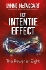 Lynne  McTaggart, Ananto  Dirksen,Het Intentie-effect. The power of eight
