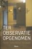 Timo  Bolt, Jacomien  Gijzeman, Joost  Vijselaar,Ter observatie opgenomen