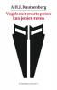 A.H.J.  Dautzenberg,Vogels met zwarte poten kun je niet vreten