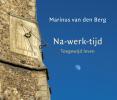 Marinus van den Berg,Na-werk-tijd