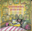 <b>Jacques Vriens</b>,Grootmoeders grote oren...