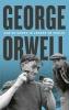 <b>George  Orwell</b>,Aan de grond in Londen en Parijs