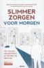 Benny  Corvers, Geert van Hootegem,Slimmer zorgen voor morgen