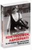 <b>Bart  Lankester</b>,Kom vrouwen, aangepakt!