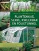 ,Praktisch handboek voor plantenkas, serre, kweekbak en folietunnel