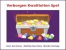 <b>Peter  Gerrickens, Matthijs  Gerrickens, Marijke  Verstege</b>,Verborgen Kwaliteiten Spel