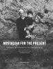 <b>David  Crawford, Bart  Deseyn</b>,Nostalgia for the present