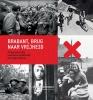 <b>Arnoud-Jan  Bijsterveld, Jan L.G.  Van Oudheusden, Harco  Gijsbers, Jack  Didden, Ad  Van den Oord, Juriaan  Van Waalwijk, Moniek  Hover</b>,Brabant, brug naar de vrijheid