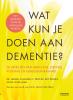 <b>Jurgen  Claassen, Roy  Kessels, Petra  Spies</b>,Wat kun je doen aan dementie?