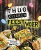 Thug Kitchen ,Thug Kitchen Feestvoer