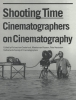 <b>Shooting time</b>,cinematographers on cinematography