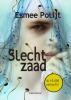 Esmee  Polijt ,Slecht zaad - Dyslexieuitgave