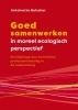 Antoinette  Bolscher ,Goed samenwerken in moreel ecologisch perspectief