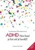 <b>Cathelijne  Wildervanck</b>,ADHD, hoe haal je het uit je hoofd?