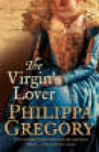Gregory, Philippa Virgin`s Lover
