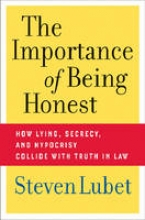 Lubet, Steven The Importance of Being Honest
