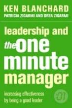 Kenneth Blanchard,   Patricia Zigarmi,   Drea Zigarmi Leadership and the One Minute Manager