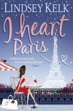 Lindsey Kelk I Heart Paris