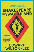 Edward Wilson-Lee Shakespeare in Swahililand
