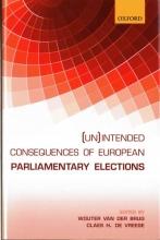 Wouter van der Brug,   Claes H. De Vreese (Un)intended Consequences of EU Parliamentary Elections