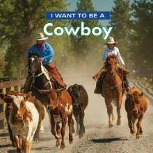 Liebman, Dan I Want to Be a Cowboy