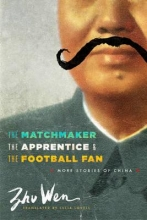 Zhu, Wen The Matchmaker, the Apprentice, and the Football - More Stories of China