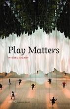 Miguel (Associate Professor, IT University of Copenhagen) Sicart Play Matters