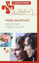McArthur, Fiona Harry St Clair: Rogue Or Doctor?