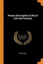 John Clare Poems Descriptive of Rural Life and Scenery