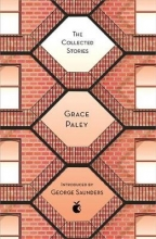 Paley, Grace Collected Stories of Grace Paley