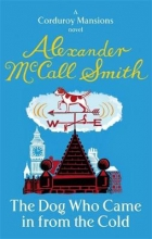 Smith, Alexander McCall The Dog Who Came in from the Cold